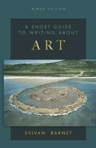 A Short Guide to Writing About Art, 9th Edition (The Short Guide Series)
