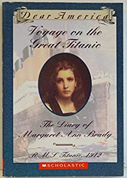 Paperback Voyage on the Great Titanic, the Diary of Margaret Ann Brady Book