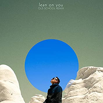 Lean on You (Old School Remix)