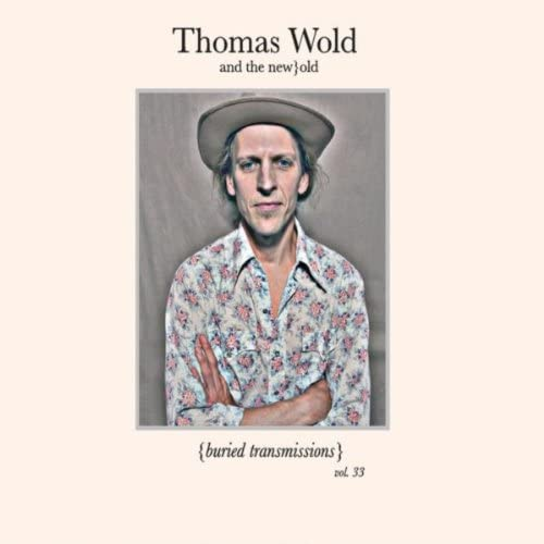 Thomas Wold and the New}Old