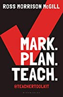 Mark - Plan - Teach: Save Time - Reduce Workload - Impact Learning