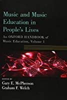 Music and Music Education in People's Lives: An Oxford Handbook of Music Education (Oxford Handbooks)