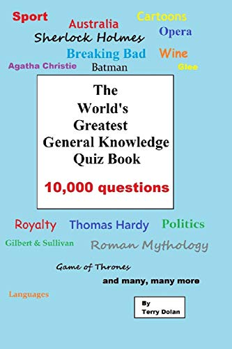 The World's Greatest General Knowledge Quiz Book: 10,000 questions