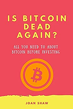 IS BITCOIN DEAD AGAIN?  All You Need To About Bitcoin Before Investing