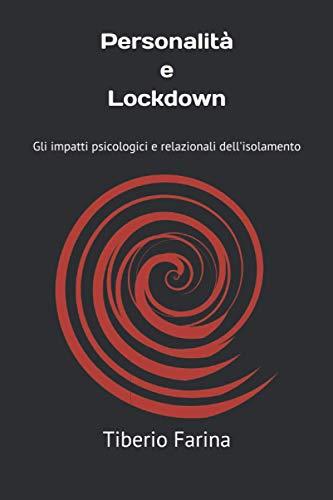 Personalità e Lockdown: Gli impatti psicologici e relazionali dell'isolamento