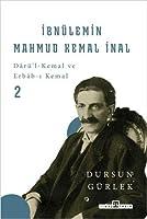 Ibnulemin Mahmud Kemal Inal: Darü'l-Kemal ve Erbab-i Kemal 2