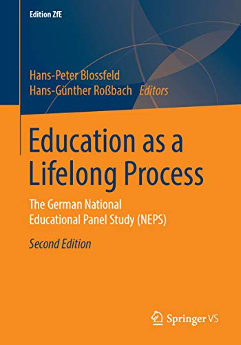Education as a Lifelong Process: The German National Educational Panel Study (NEPS) (Edition ZfE Book 3) (English Edition)