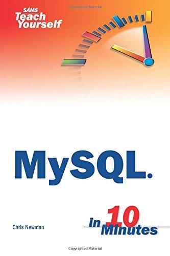 Download Sams Teach Yourself MySQL in 10 Minutes 0672328631