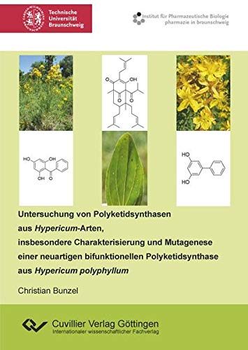 Untersuchung von Polyketidsynthasen aus Hypericum-Arten, insbesondere Charakterisierung und Mutagenese einer neuartigen bifunktionellen Polyketidsynthase aus Hypericum polyphyllum