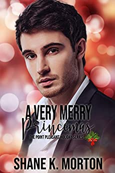 A Very Merry Princemas: A Point Pleasant Holiday Novel (Point Pleasant Holiday Series Book 2) by [Shane Morton]