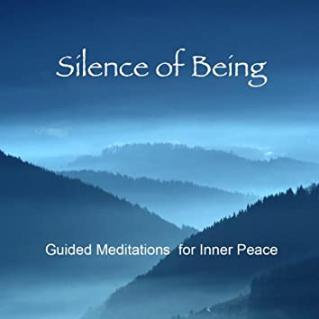 Silence of Being: Guided Meditations for Inner Peace