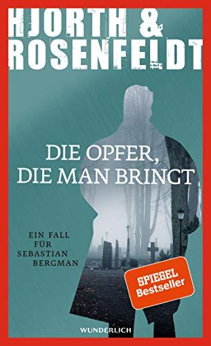 Die Opfer, die man bringt: Ein Fall für Sebastian Bergman