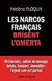 Les Narcos français brisent l'omerta : Restaurants salons de massage kebabs banque immobilier : l argent sale est partout