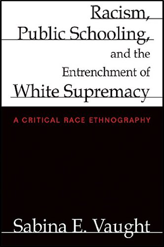 Amazon Com Racism Public Schooling And The Entrenchment Of White Supremacy A Critical Race Ethnography Ebook Vaught Sabina E Kindle Store