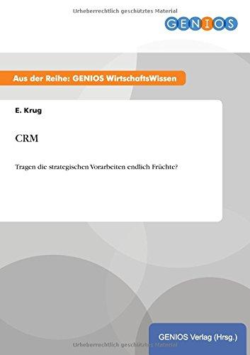 CRM: Tragen die strategischen Vorarbeiten endlich Früchte?