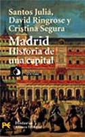 Madrid. Historia de una capital 8420636002 Book Cover