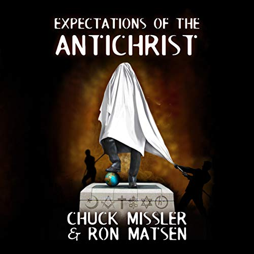 Expectations of the Antichrist Audiobook By Chuck Missler, Ron Matsen cover art