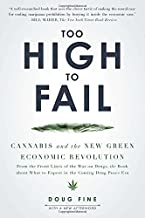 Too High to Fail: Cannabis and the New Green Economic Revolution by Doug Fine(2013-07-02)