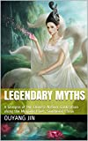 legendary myths: a glimpse of the chinese nation: civilization along the minjiang river, southeast china (english edition)