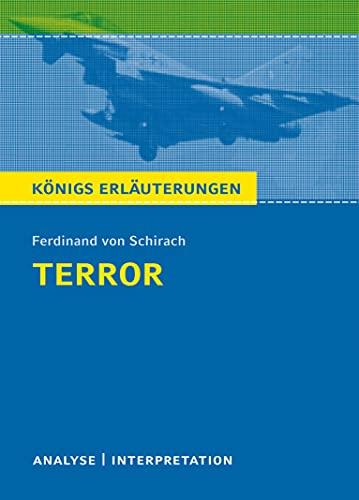Terror von Ferdinand von Schirach.: Textanalyse und Interpretation mit ausführlicher Inhaltsangabe und Abituraufgaben mit Lösungen (Königs Erläuterungen, Band 331)