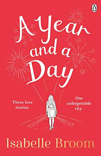 A Year and a Day: The unforgettable story of love and new beginnings,...