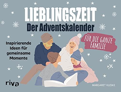 Lieblingszeit Der Adventskalender für die ganze Familie: Inspirierende Ideen für gemeinsame Momente