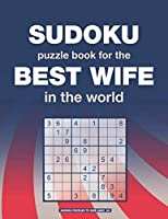 SUDOKU PUZZLE BOOK for the BEST WIFE in the world: An original gift for sudoku lovers (Sudoku puzzles to give away)