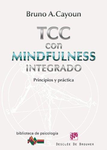 Terapia Cognitivo-Conductual con Mindfulness integrado (Biblioteca de Psicología)