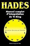 Manuel complet d'interprétation du yi-king - Villac Francois De - 10/08/1997