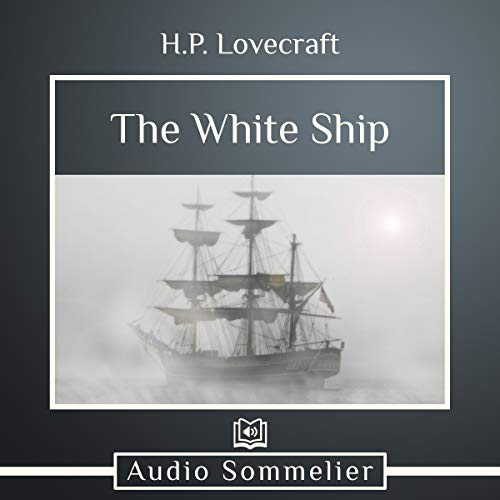 The White Ship                   By:                                                                                                                                 H.P. Lovecraft                               Narrated by:                                                                                                                                 Adriel Brandt                      Length: 16 mins     Not rated yet     Overall 0.0