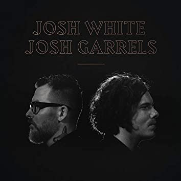 Josh White & Josh Garrels