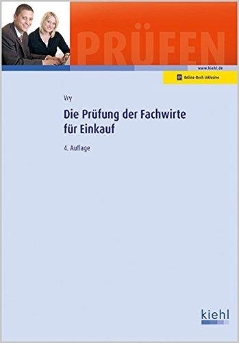 Die Prüfung der Fachwirte für Einkauf (Prüfungsbücher für Fachwirte und Fachkaufleute)