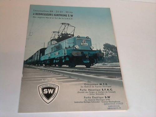 Locomotives BB - 25 kV - 50 Hz a redresseurs ignitrons S-W des regions Nord et Est de la S.N.C.F.