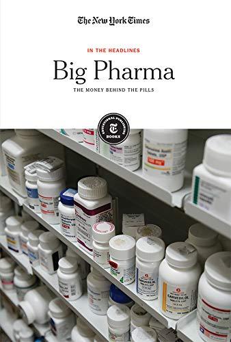Big Pharma: The Money Behind the Pills (In the Headlines)