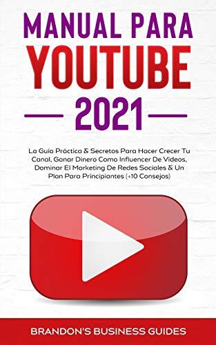 YouTube Playbook 2021: la guía práctica y los secretos para hacer crecer su canal, ganar dinero como influencer de videos, dominar el marketing en ... de trabajo para principiantes (+ 10 consejos)