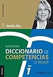 Diccionario de competencias: La Trilogía - VOL 1: Las 60 Competencias Más Utilizadas En Gestión Por Competencias (Trilogía Martha Alles)