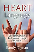 Heart Language: Let's communicate like Jesus and change the world!