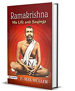 Ramakrishna - His life and Sayings by [F. MAX MÜLLER]