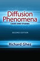 Diffusion Phenomena: Cases and Studies: Second Edition (Dover Books on Chemistry)