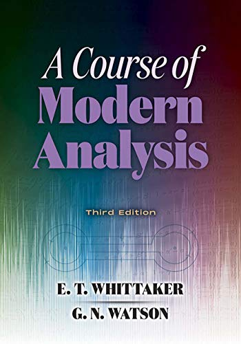 A Course of Modern Analysis: Third Edition (Dover Books on Mathematics)