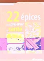 22 épices pour préserver la santé de GUY AVRIL
