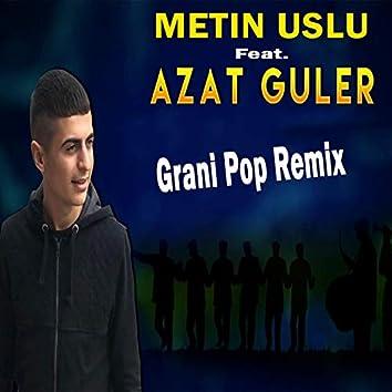 Grani Pop (feat. Azat Guler) [Remix]