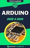 Aprende Arduino Paso a Paso: Curso Avanzado - Proyectos con Placas Arduino -...