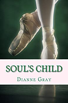 [Dianne Gray]のSoul's Child: YWO Book Of The Year 2012 (English Edition)