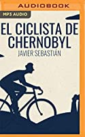 El Ciclista de Chernobyl