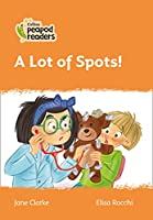 Level 4 – A Lot of Spots! (Collins Peapod Readers)