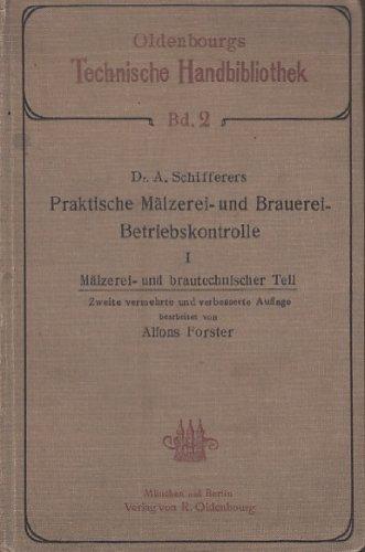 Praktische Mälzerei- und Brauerei- Betriebskontrolle.