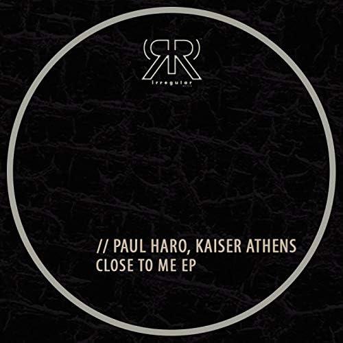 Paul Haro & Kaiser Athens