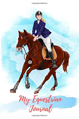 Compare Textbook Prices for My Equestrian Journal: A Horse Riding Journal, Notebook and Horse Book for Kids - Cute Journal for Girls - Write down your Horse Riding and Training  ISBN 9781661189792 by Scott, Lucy