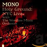 Songtexte von MONO - Holy Ground: NYC Live With The Wordless Music Orchestra